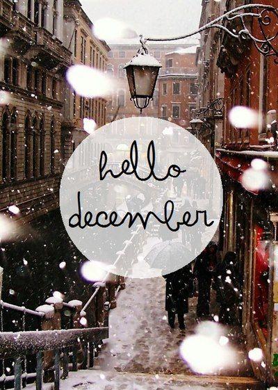 Hello December Hello Christmas decorations Hello Christmas shoppers Hello snow Hello beauty