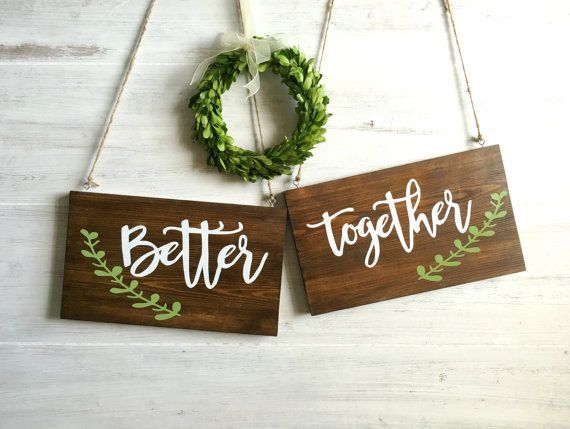 Better Together Signs, Wedding Chair Signs, Rustic Wedding Sign, Engagement Photo Prop, Bride Groom Chair Signs, Rustic Wedding Decor  Set of signs that read Better Together. They are a warm rustic brown with white hand painted acrylic letters and a green sprig detail. These are perfect for a rustic or barn wedding! These would be a cute momento to hang in your first home together or to use as props for your engagement photos. Sealed in shellac to further emphasize the pretty golden…
