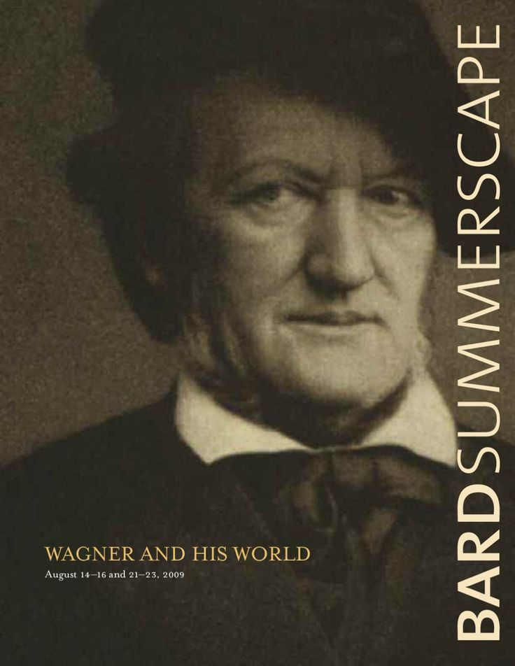 2009 Bard Music Festival: Wagner and His World August 14–16 and 21–23, 2009