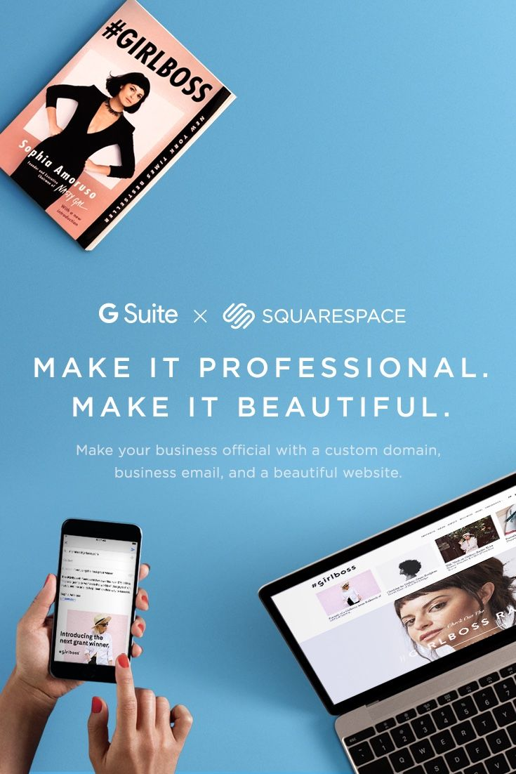 Be like Girlboss. Make your business official with a custom domain, business email, and a beautiful website from Google and Squarespace.