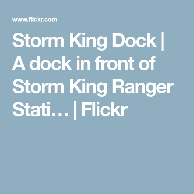 Storm King Dock | A dock in front of Storm King Ranger Stati… | Flickr
