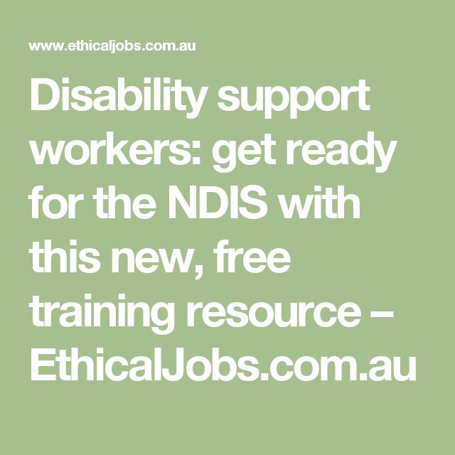 Disability support workers: get ready for the NDIS with this new, free training resource – EthicalJobs.com.au