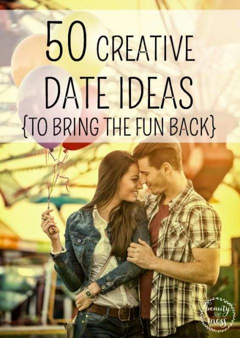 50 CREATIVE DATE IDEAS TO BRING THE FUN BACK TO YOUR MARRIAGE