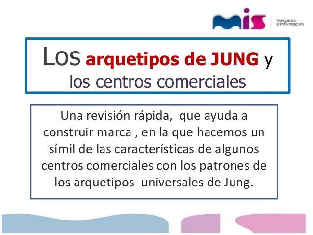 ... Los arquetipos de Jung y los centros comerciales.
