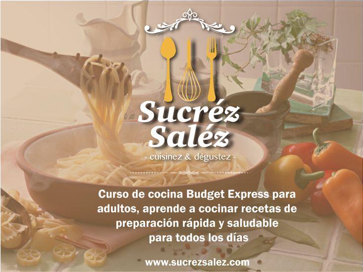 Curso de cocina Budget y Express para adultos todos los viernes de 6: 00 a 9:00 p.m, aprende a preparar rápidas y deliciosas recetas para todos los dias.