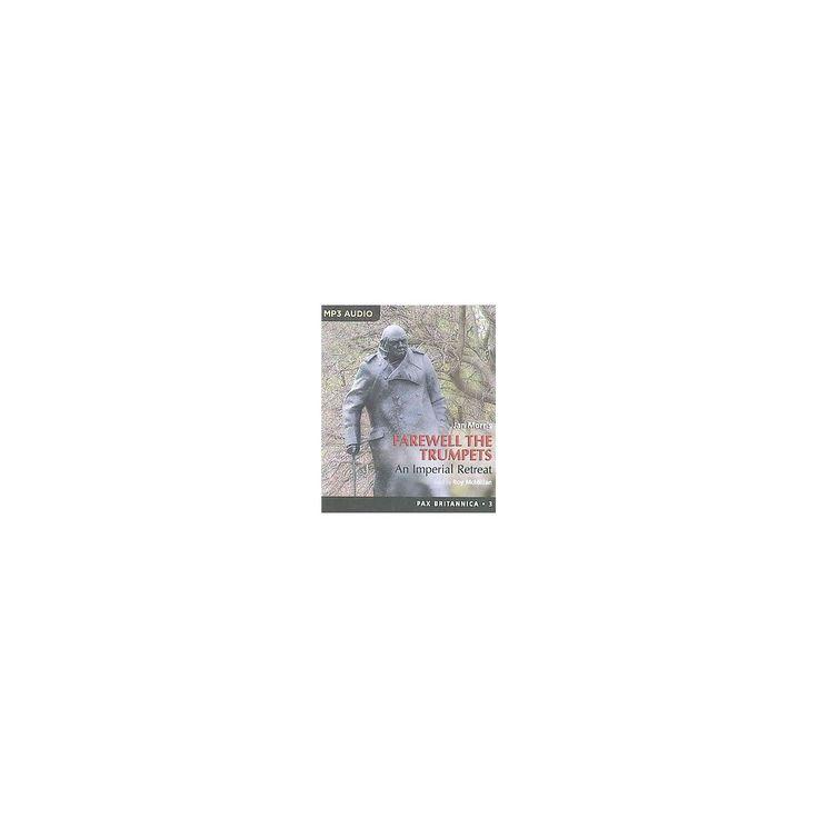 Farewell the Trumpets ( Pax Britannica) (Unabridged) (Compact Disc)
