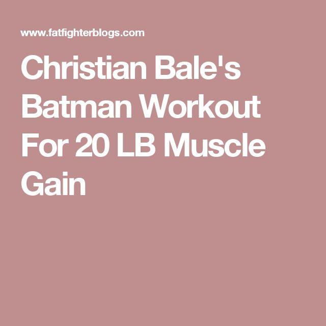 Christian Bale's Batman Workout For 20 LB Muscle Gain