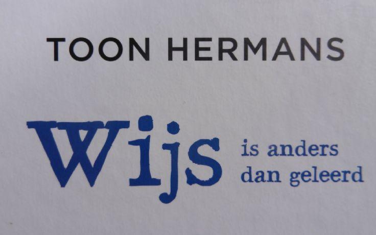 Toon Hermans was een kei in wijs zijn. Voor zijn gedichtjes gebruikte hij ook de natuur als inspiratiebron. Leef in het nu en geniet van kleine wonderen.