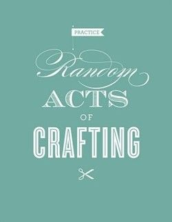 Practice Random Acts of Crafting :)Ideas, Crafts Quotes, Practice Random, Crafty Quotes, Crafts Room, Random Acts, Crafting, Inspiration Quotes, Random Acting
