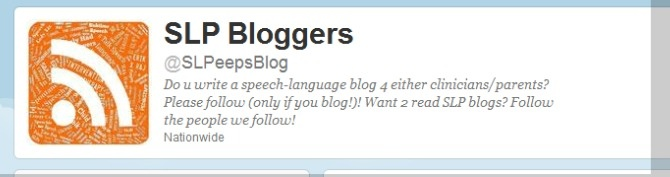 Do you write an SLP blog for parents or clinicians?  Please follow @SLPeepsBlog on Twitter.    Looking for good SLP Blogs to read?  Follow the people they follow!!