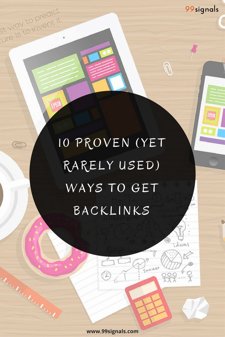 10 Proven (Yet Rarely Used) Ways to Get Backlinks #SEO #LinkBuilding #Backlinks