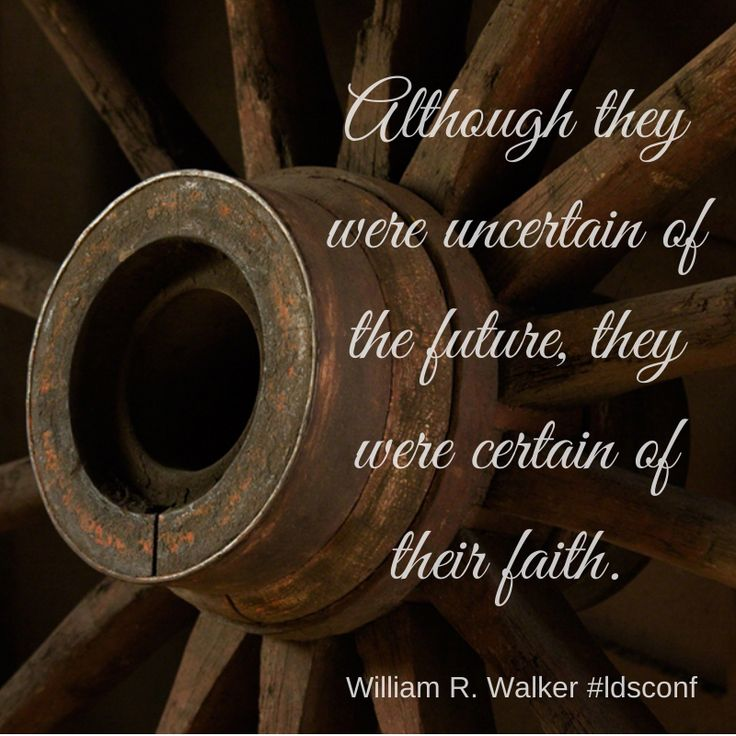 Although they were uncertain of the future, they were certain of their faith. #elderwalker #ldsconf