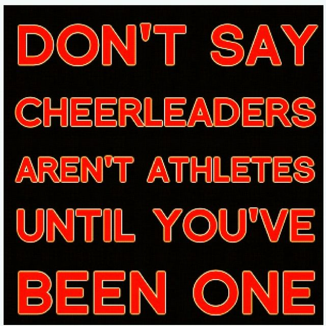 THANK YOU!!!!! sick and tired of people saying, cheer leading isn't a sport. Really? I'd like to see you do a double!, I would like to see you lift a girl above your head and hold her there and throw her, with a smile on your face the whole time.