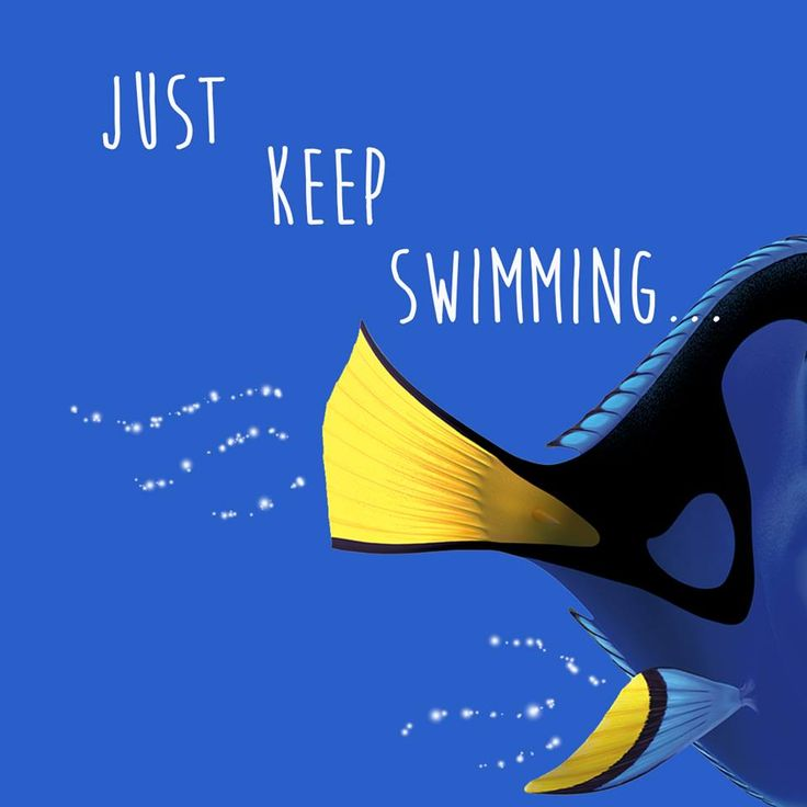 Dory, just keep swimming
