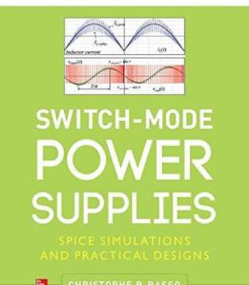 Switch-Mode Power Supplies Second Edition: Spice Simulations And Practical Designs PDF