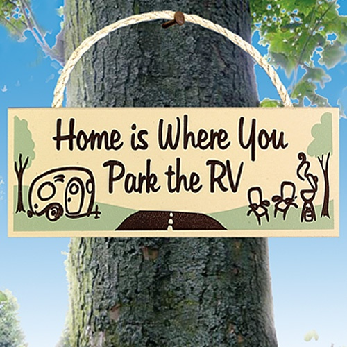 Home is Where You Park the RV sign.