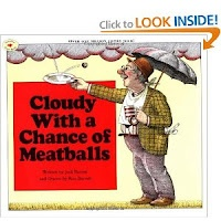 Cloudy With a Chance of Meatballs- another great book from my childhood!