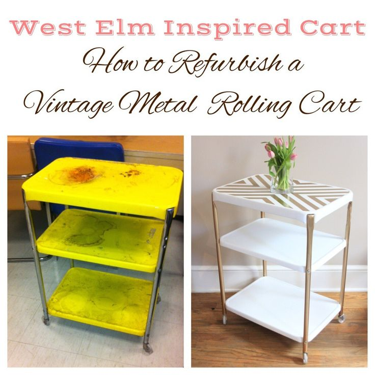West Elm Inspired Cart - How to Refurbish an Old Metal Rolling Cart - The Salvaged Boutique
