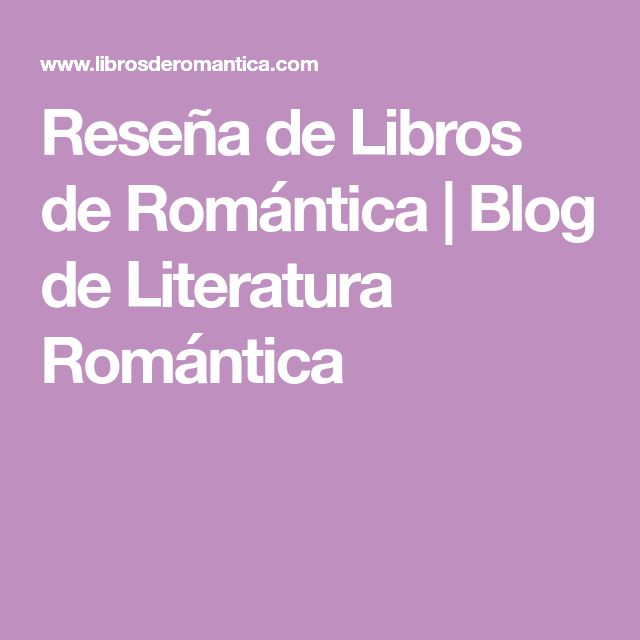 Reseña de Libros de Romántica | Blog de Literatura Romántica