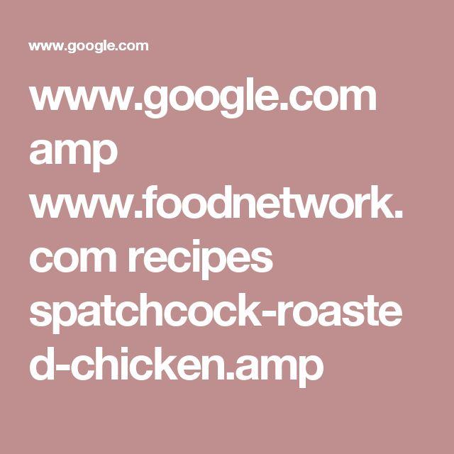 www.google.com amp www.foodnetwork.com recipes spatchcock-roasted-chicken.amp