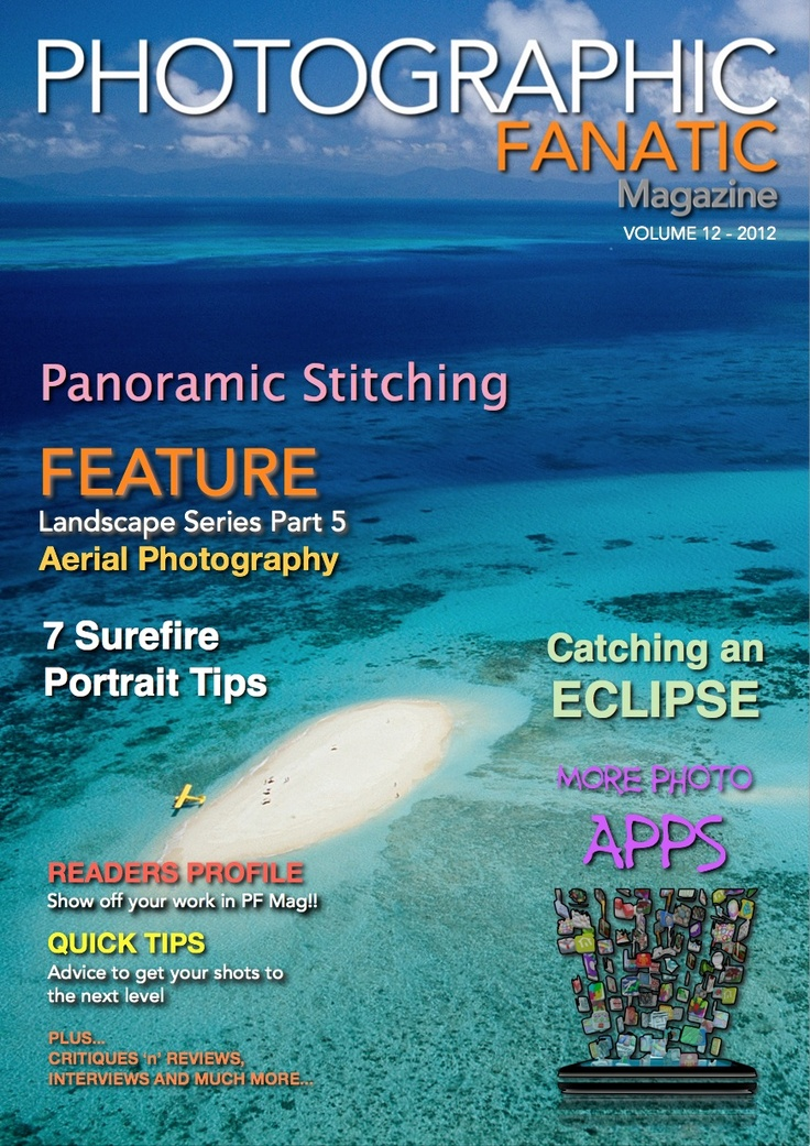 Issue 12 FREE Online Photographic Fanatic Magazine - discover Panoramic Stitching, Portrait Photography Tips, Aerial Photography and catching an eclipse.