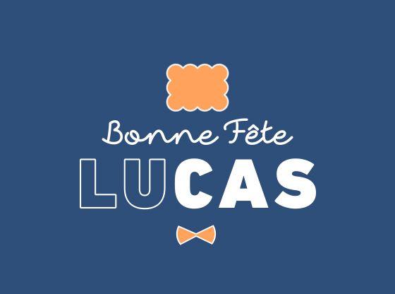 18 octobre : bonne fête Lucas