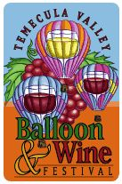 Temecula Valley Balloon & Wine Festival- May 31st, June 1st & 2nd, 2013  Balloon & Wine Festival
