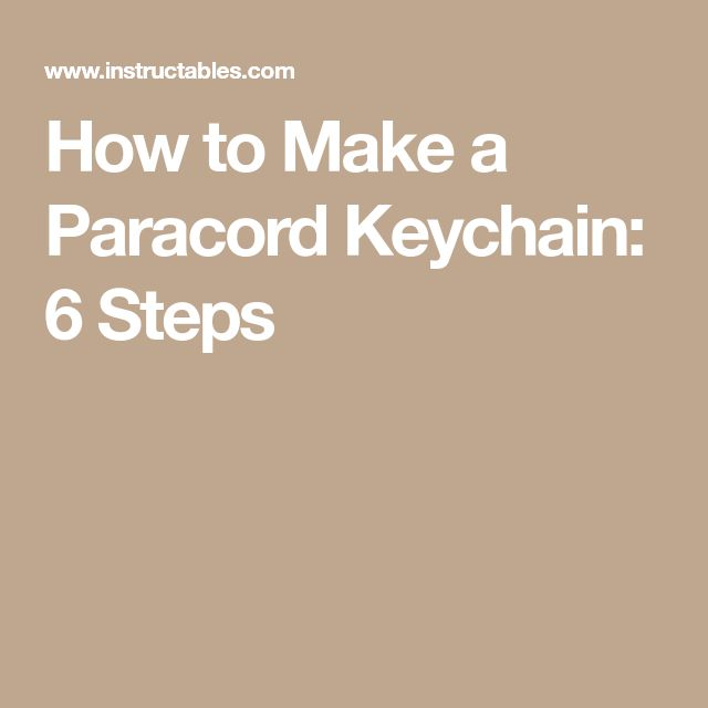 How to Make a Paracord Keychain: 6 Steps