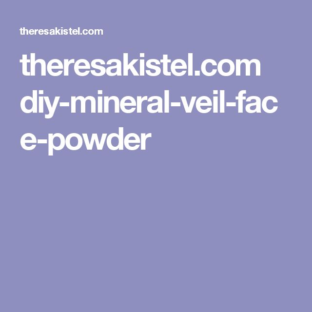 theresakistel.com diy-mineral-veil-face-powder