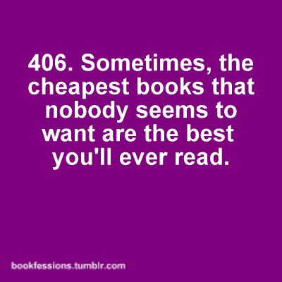 406. Sometimes, the cheapest books that nobody seems to want are the best you'll ever read.