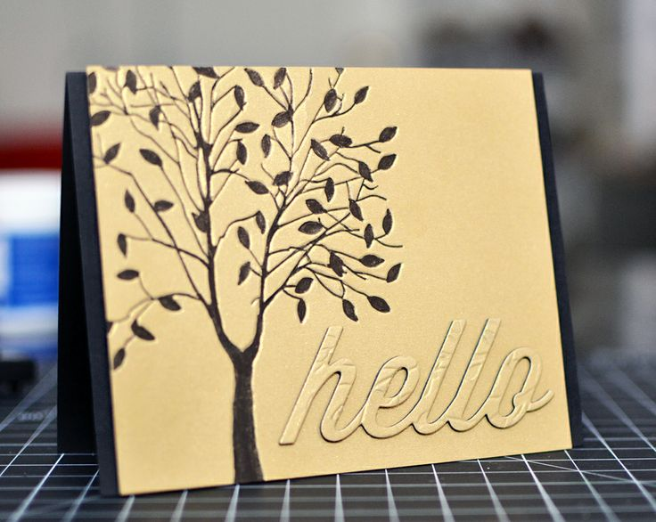 Faux letterpress - emboss paper with tree die (try with MB), then fill in space with fine black Sharpie (layered 'Hello' using 3 black layers topped under gold layer embossed with tree die)