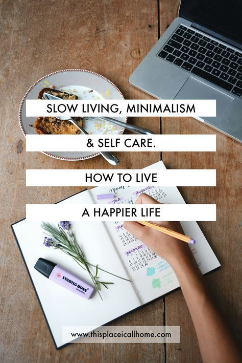 slow living minimalism self care what do they mean and how you