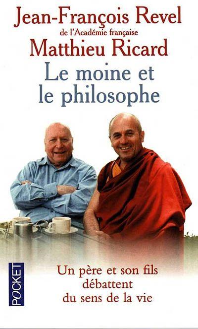 Le moine et le Philosophe, entretiens de Matthieu Ricard avec son père Jean François Revel