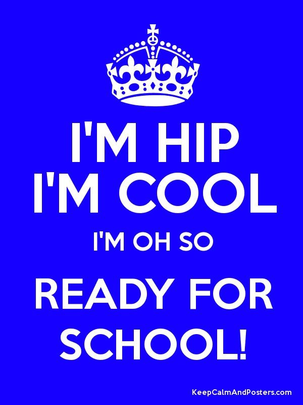 I'M HIP I'M COOL I'M OH SO READY FOR SCHOOL! Poster