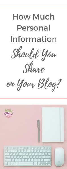 How Much Personal Information Should You Share on Your Blog? #blog #blogging #website