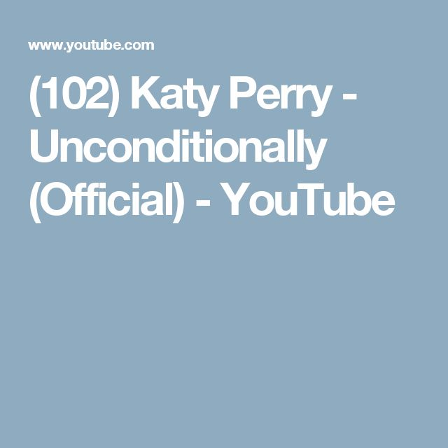 (102) Katy Perry - Unconditionally (Official) - YouTube