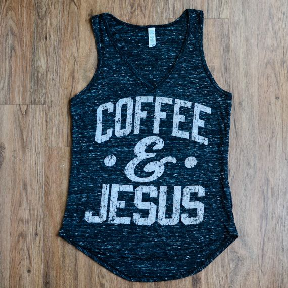 Coffee and Jesus Tank Special Sizing by YouveBeenReesed on Etsy