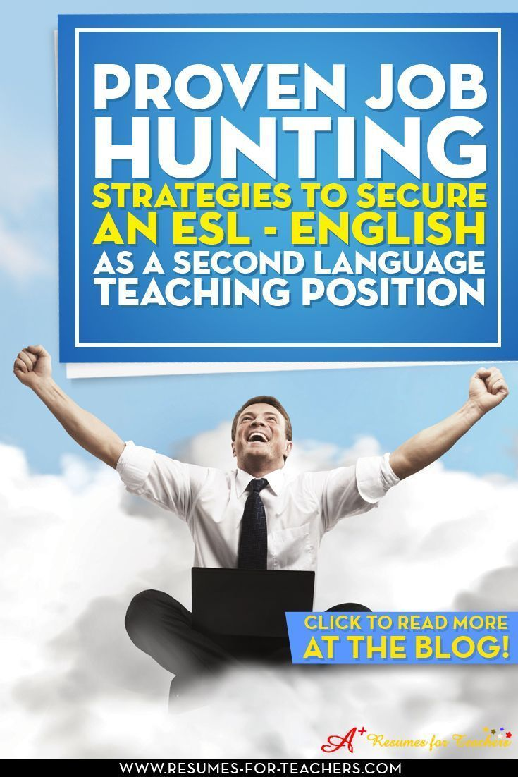 Secure an English as a Second Language Teaching Position with These Job Hunting Strategies - Read at the blog: Extensive ESL teacher career information and job search tips  http://resumes-for-teachers.com/esl.htm