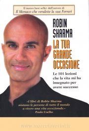 La tua grande occasione - Robin Sharma