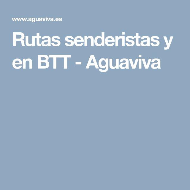Rutas senderistas y en BTT - Aguaviva