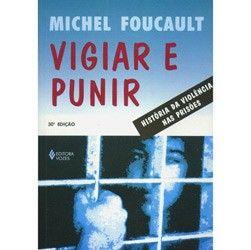Livro - Vigiar e Punir: História da Violência nas Prisões