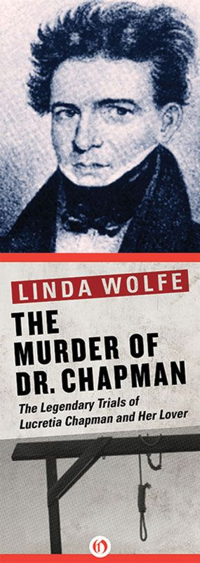 THE MURDER OF DR. CHAPMAN BY LINDA WOLFE: Lucretia wanted love, Lino wanted money. Both wanted William Chapman dead.