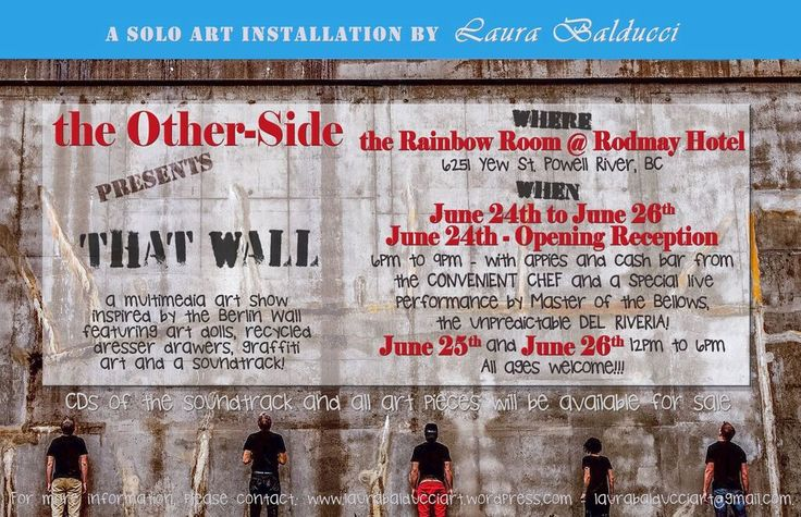 Up Coming Art + CD release party I have 2 solo art shows coming up this Summer.In Powell River and Cortes Island B.C.Canada.The Other-Side presents That Wall consists of art dolls,graffiti art and a sound track.