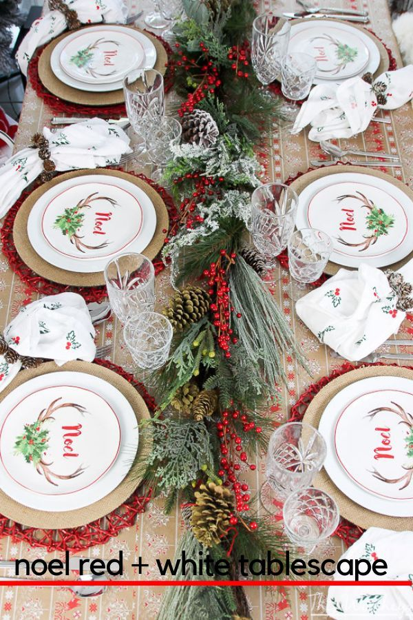 Get Your Christmas Table On And Poppin With Our Noel Red White Christmas Tablescape Idea Red White Christmas Christmas Tablescapes Christmas Table Settings