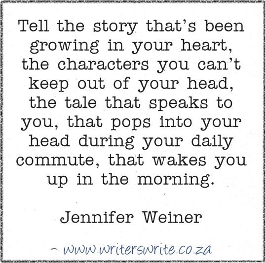 Quotable – Jennifer Weiner - Writers Write