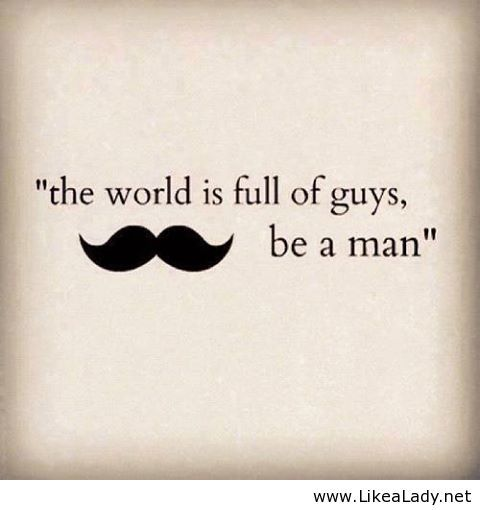Image result for be a man