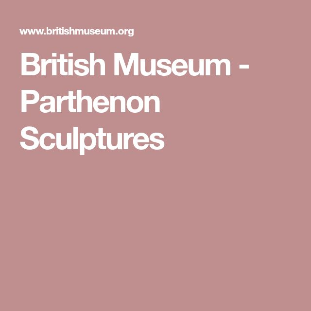 British Museum - Parthenon Sculptures