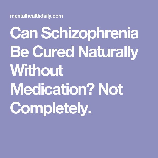 Can You Cure Schizophrenia Naturally