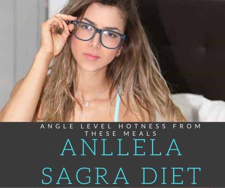 Anllela Sagra Diet - Angel Level Hotness From These Meals