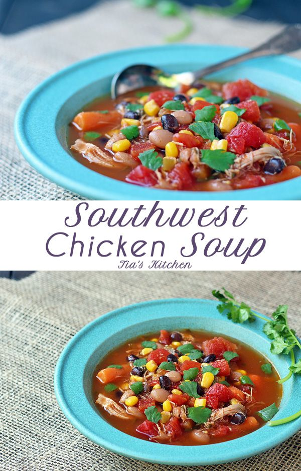 Fast and easy soup to make when in a time crunch. Southwest Chicken Soup Recipe | http://tiaskitchen.com/southwest-chicken-soup-recipe/ #GlutenFree #recipe
